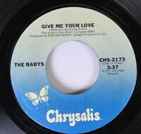 Soul 45 The Babys - Give Me Your Love / Isn'T It Time On Chrysalis