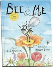 Bee and Me by Elle J. McGuinness (2008, Hardcover)