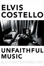 Unfaithful Music and Disappearing Ink by Elvis Costello (2015, Hardcover)