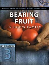 Bearing Fruit In God's Family: A Course In Personal Discipleship To Strengthe...