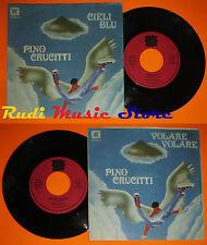 LP 45 7'' PINO CRUCITTI Cieli blu  Volare volare 1979 italy YEP 00711 cd mc dvd*