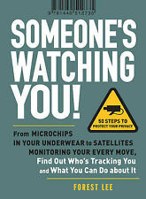 Someone's Watching You!: From Microchips in Your Underwear to Satellites Monitor