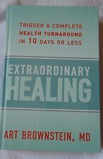 Extraordinary Healing -  Art Brownstein, MD-Unleash the Healing Power within you