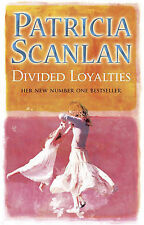 Divided Loyalties - Patricia Scanlan - Paperback FREE DELIVERY