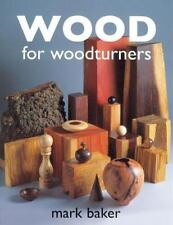 Wood for Woodturners by Mark Baker BOOK