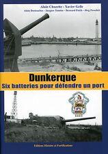 Mur de l'Atlantique Dunkerque batteries pour défendre un port
