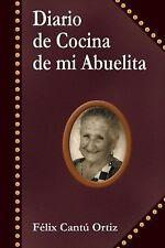 Diario de Cocina de Mi Abuelita by Félix Cantú Ortiz (2014, Hardcover)