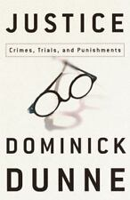 Justice: Crimes, Trials, and Punishments, Dominick Dunne. 2001 Hardcover 1st Ed