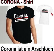 T-Shirt Corona ist ein Arschloch Spruch - Fun Shirt S-5XL unisex - TOP NEW