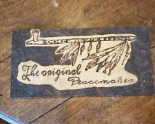 Rustic Burned Wood The original Peacemaker sign with Partial Picture On Back
