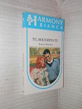 TU SOLTANTO TU Sharon Wirdnam Harlequin Mondadori 1992 harmony bianca 442 libro