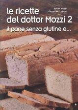 LIBRO LE RICETTE DEL DOTTOR MOZZI 2 - IL PANE SENZA GLUTINE E... - ESTHER MOZZI