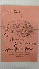 American Anthropologist. The Hispanic Acculturation of the Gila River Pimas. Vol