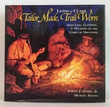 Lewis & Clark Tailor Made, Trail Worn - Corps of Discovery - US Army - HC