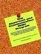 The Classroom and Communication Skills Program: Practical Strategies for...