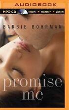 Promise Me by Barbie Bohrman (2015, MP3 CD, Unabridged)