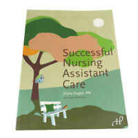 Successful Nursing Assistant Care By Diana Dugan RN Second Edition