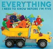 Everything I Need to Know Before Im Five