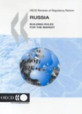 Oecd Reviews of Regulatory Reform: Russia: Building Rules for the Market