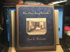 Our Own Snug Fireside:Images Of The New England Home 1760-1860 VG+