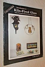 Introduction KILN-FIRED GLASS using Thompson enamel fusion glass colors -Bergsma
