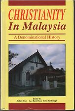Christianity in Malaysia - a Denominational History - Robert Hunt & Others (eds)