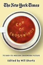 The New York Times Cup of Crosswords : 75 Easy-to-Medium Crossword Puzzles by...