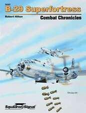 B-29 Superfortress Combat Chronicles (Squadron Signal 36002)