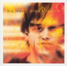 Big Leaves - Alien & Familiar