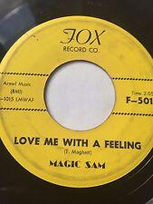 "RARE BLUES 45/ MAGIC SAM ""LOVE ME WITH A FEELING""   HEAR!"