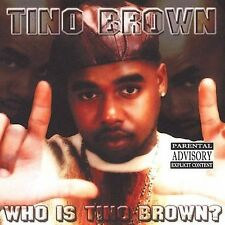 Who Is Tino Brown [PA] by Tino Brown (CD, Jan-2005, ...