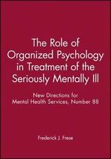 New Directions for Mental Health Services, The Role of Organized Psychology in T