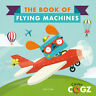The Book of Flying Machines (Clever Cogz) ' Clark, Neil