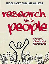 Research with People : Theory, Plans and Practicals by Holt, Nigel