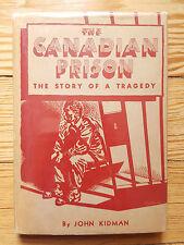 The Canadian Prison, Kidman 1947, Prison reform crime punishment socialist