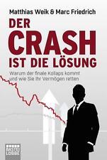 Der Crash ist die Lösung von Marc Friedrich und Matthias Weik (2015, Taschenbuc…