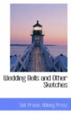 Wedding Bells And Other Sketches: By Nat Prune
