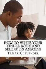 How to Write Your Kindle Book and Sell It on Amazon : Get Your Ideas...