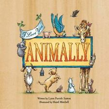 Animally by Lynn Parrish Sutton c2016, NEW Hardcover