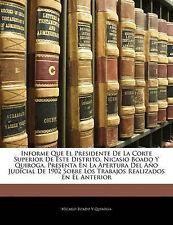 Informe Que El Presidente De La Corte Superior De Este Distrito, Nicasio Boado Y