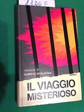 Alberto BEVILACQUA  -  IL VIAGGIO MISTERIOSO  -  RIZZOLI  -  1972  -  PRIMA EDIZ