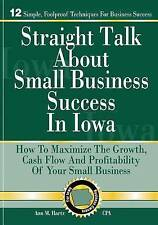 NEW Straight Talk About Small Business Success in Iowa by Ann M Hartz CPA