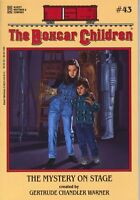 The Mystery on Stage (Boxcar Children Mysteries #43) by Warner, Gertrude Chandle