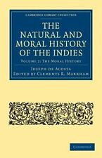 The Natural and Moral History of the Indies Volume 2 by Joseph de Acosta...