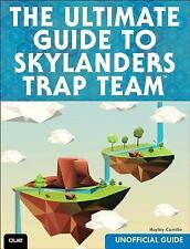 The Ultimate Player's Guide to Skylanders Trap Team (Unofficial Guide)-ExLibrary
