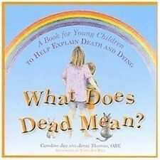 What Does Dead Mean?: A Book for Young Children to Help Explain Death and Dying,