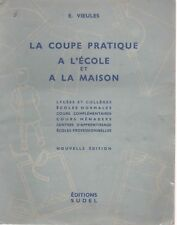 LA COUPE PRATIQUE A L'ECOLE ET A LA MAISON, par E. VIEULES, Editions SUDEL