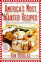 Americas Most Wanted Recipes: Delicious Recipes from Your Familys Favorite Res