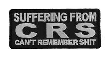 SUFFERING FROM CRS CAN'T REMEMBER S*** FUNNY BIKER IRON ON PATCH