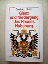 Glanz und Niedergang des Hauses Habsburg von Gerhard Herm
